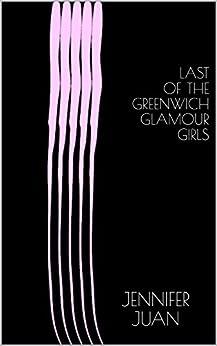 Last Of The Greenwich Glamour Girls by [Juan, Jennifer]