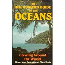 The Hitchhiker's Guide to the Oceans: Crewing Around the World by Alison Muir-Bennett (1990-07-02)