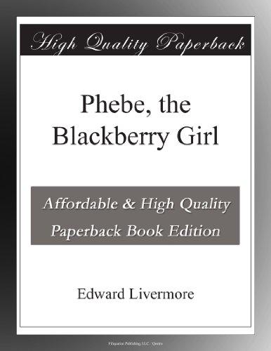 Phebe, the Blackberry Girl (Blackberry-klassiker)
