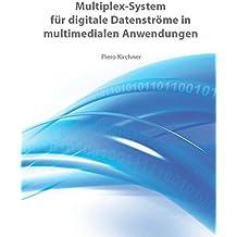 Multiplex-System für digitale Datenströme in multimedialen Anwendungen - Dissertation