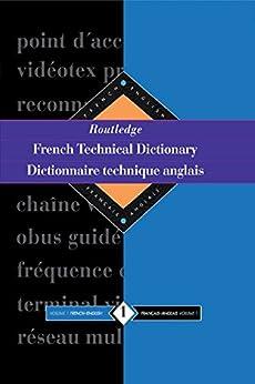 Routledge French Technical Dictionary Dictionnaire technique anglais: Volume 1 French-English/francais-anglais par [Arden, Yves]