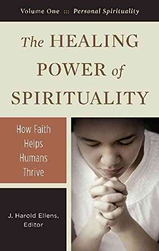 [(The Healing Power of Spirituality : How Faith Helps Humans Thrive)] [Edited by J. Harold Ellens] published on (December, 2009)