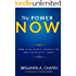 The Power Of Now: How To Be Happy, Productive And Successful Today