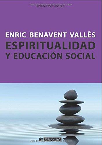 Espiritualidad y educación social (Manuales) por Enric Benavent Vallés