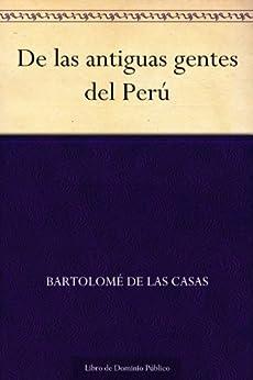 De las antiguas gentes del Perú de [de las Casas, Bartolomé]