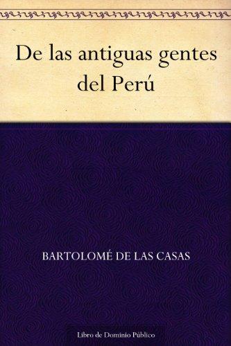 De las antiguas gentes del Perú por Bartolomé de las Casas