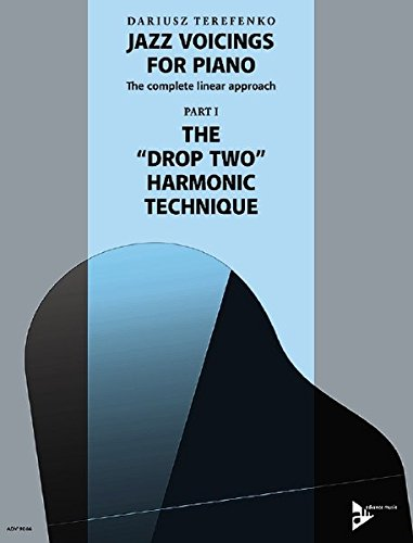 Jazz Voicings For Piano: The complete linear approach: Part I: The