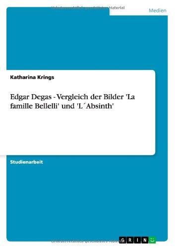 Edgar Degas - Vergleich der Bilder 'La famille Bellelli' und 'L´Absinth'