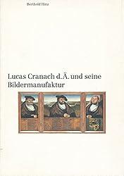 Lucas Cranach d.Ä. und seine Bildermanufaktur