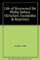 Life of Renowned Sir Philip Sidney (Scholars facsimiles & reprints)