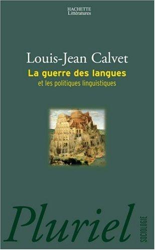 La guerre des langues : Et les politiques linguistiques par Louis-Jean Calvet