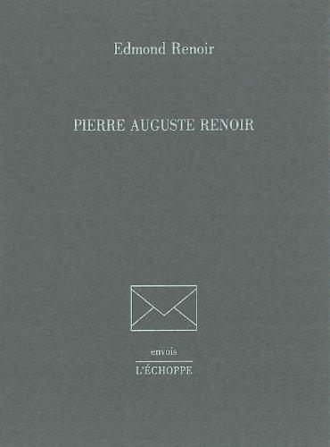 Pierre Auguste Renoir par Edmond Renoir