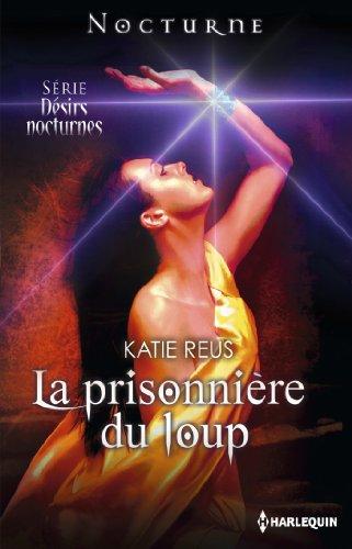 La prisonnière du loup : Désirs Nocturnes : nº3 par Katie Reus