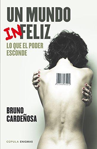 Un mundo (in) feliz (Enigmas Y Conspiraciones) por Bruno Cardeñosa