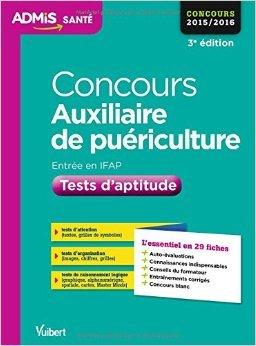 Concours Auxiliaire de puériculture - Tests d'aptitude - L'essentiel en 29 fiches - Concours 2015-2016 de Delabriere Marc ( 19 août 2014 )
