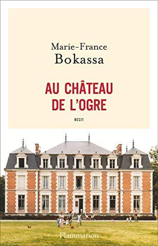 Au château de l'ogre par  Marie-France Bokassa, Bruno Fuligni