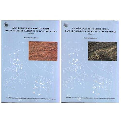 Archéologie de l'habitat rural dans le nord de la France du IVe au XIIe siècle : 2 volumes