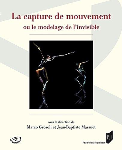 La capture de mouvement : Ou le modelage de l'invisible par Marco Grosoli