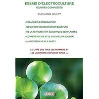 Essais d'Electroculture - Oeuvres Completes