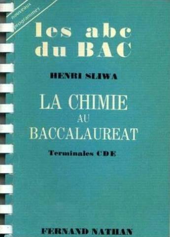 La Chimie Au Baccalauréat Terminale C D' E, Les abc Du Bac