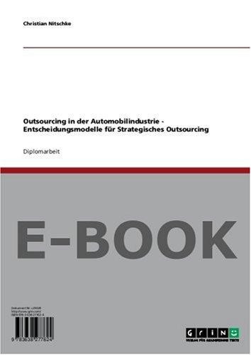 Outsourcing in der Automobilindustrie - Entscheidungsmodelle für Strategisches Outsourcing