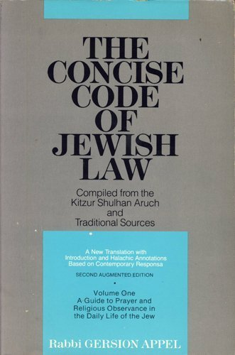 The Concise Code of Jewish Law: Daily Prayers Andreligious Observances in the Life-Cycle of the Jew