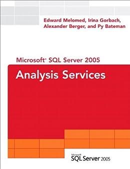 Microsoft SQL Server 2005 Analysis Services (SQL Server Series) by [Melomed, Edward, Gorbach, Irina, Berger, Alexander, Bateman, Py]