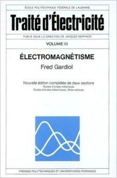 Trait d'lectricit, volume 3 : Electromagntisme de Fred Gardiol ( 29 mai 2002 )