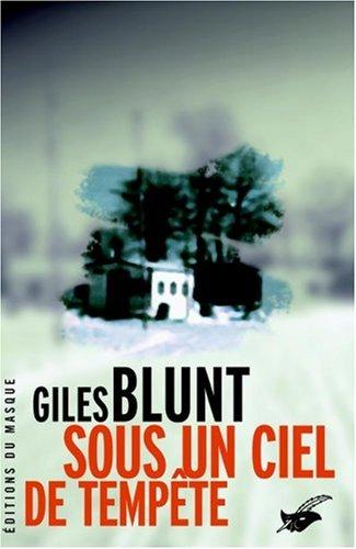 Sous un ciel de tempête par Giles Blunt