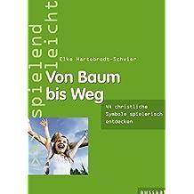 """Von Baum bis Weg: 44 Spiele zu christlichen Symbolen """"spielend leicht"""""""
