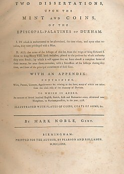 Two Dissertations upon the Mint and Coins of the Episcopal-Palatines of Durham