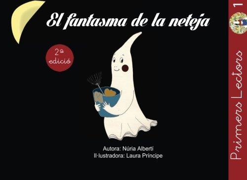 El fantasma de la neteja: Als nens petits els encantarà aprendre a llegir amb aquest conte: Volume 1 (Primers Lectors) por Nuria Alberti