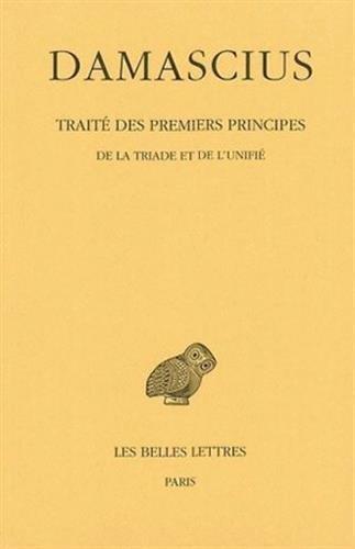 Damascius, Traite Des Premiers Principes: Tome II: de la Triade Et de l'Unifie. (Collection Des Universites De France, Band 323)