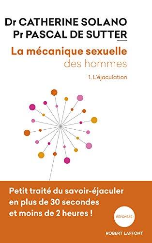 La Mécanique sexuelle des hommes - Tome 1 (01)