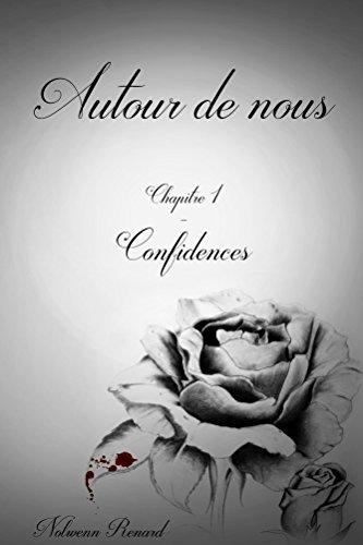 Autour de nous: Chapitre 1 - Confidences