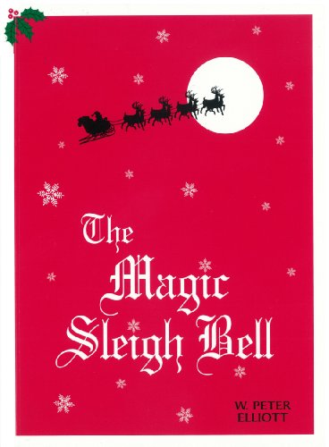The Magic Sleigh Bell (English Edition) por W. Peter Elliott