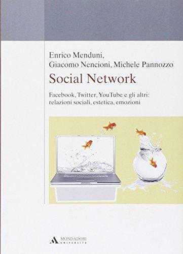 Social network. Facebook, Twitter, Youtube e gli altri: relazioni sociali, estetica, emozioni