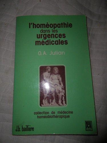 L'homéopathie dans les urgences médicales par O. A Julian