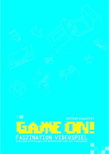 Game ON! Faszination Videospiel: Grenzüberschreitungen und Wirkmechanismen von Videospielen