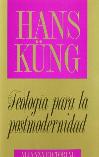 Teología para la posmodernidad: Fundamentación ecuménica (Libros Singulares (Ls)) por Hans Küng