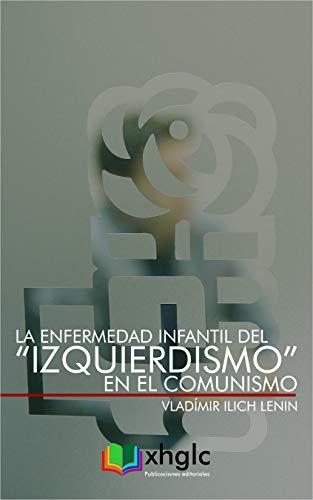 """La enfermedad infantil del """"izquierdismo"""" en el Comunismo por Vladímir Lenin"""