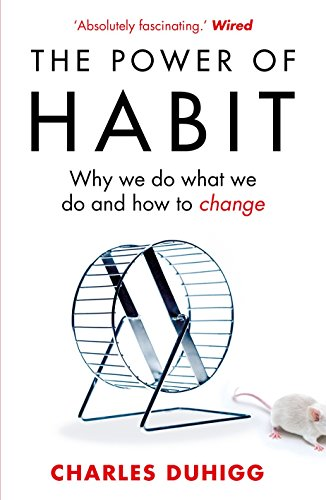 The Power of Habit: Why We Do What We Do, and How to Change por Charles Duhigg
