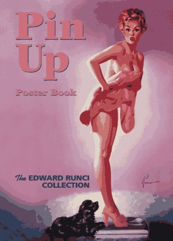 Pin-Up Poster Book: The Edward Runci Collection by Charles G. Martignette (1997-10-02)