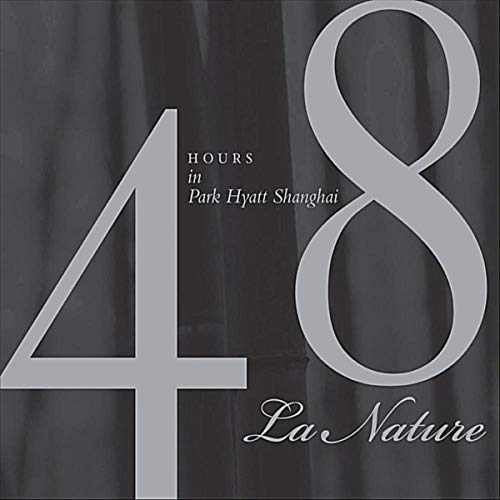 Park 48 (La Nature - 48 Hours: Park Hyatt Shanghai Vol. II)