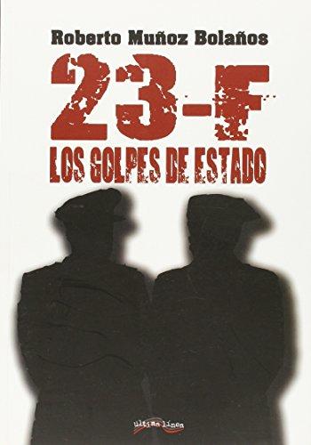 Portada del libro 23-F. Los Golpes De Estado (Última Línea de Ensayo)