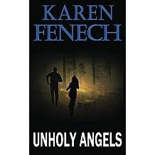 Unholy Angels by Karen Fenech (2013-04-04)