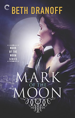 Mark of the Moon by [Dranoff, Beth]