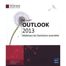 Outlook 2013 - Maîtrisez les fonctions avancées