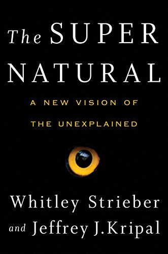 The Super Natural: A New Vision of the Unexplained por Whitley Strieber