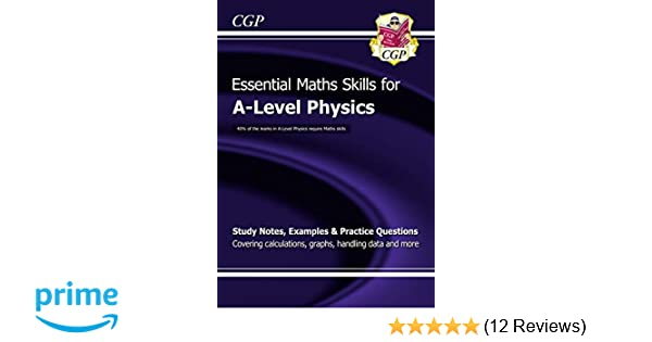 A-Level Physics: Essential Maths Skills (CGP A-Level Physics